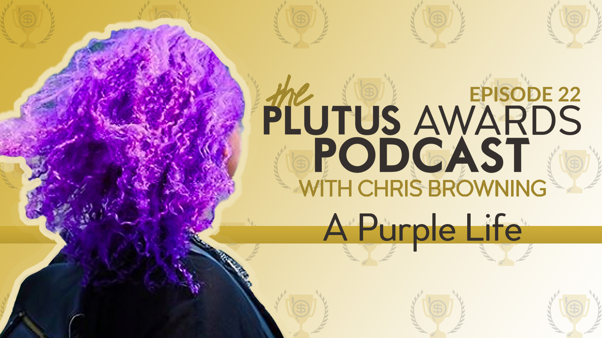 A Purple Life - Plutus Awards Podcast Featured Image