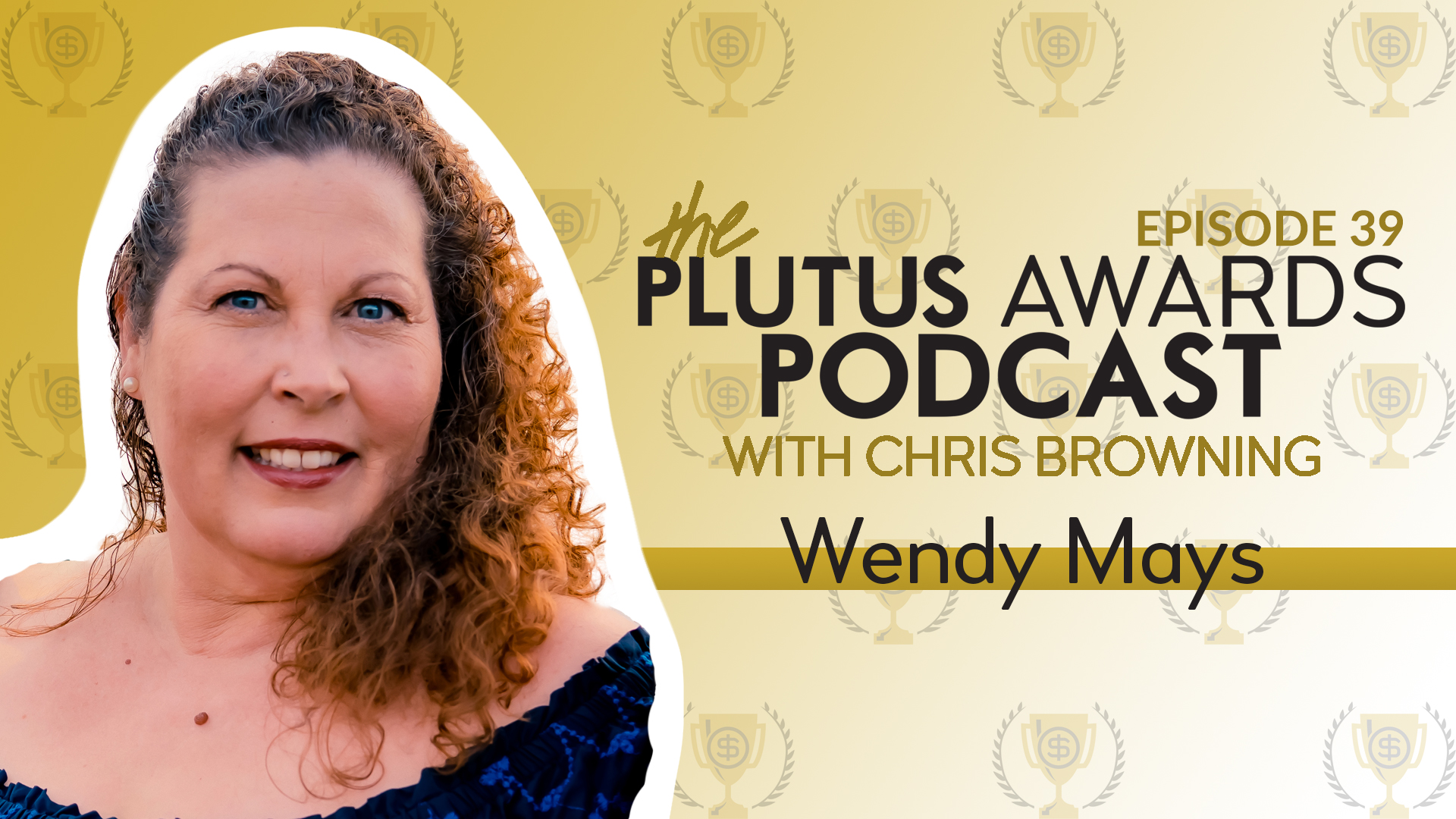 Plutus Awards Podcast - Wendy Mays Featured Image