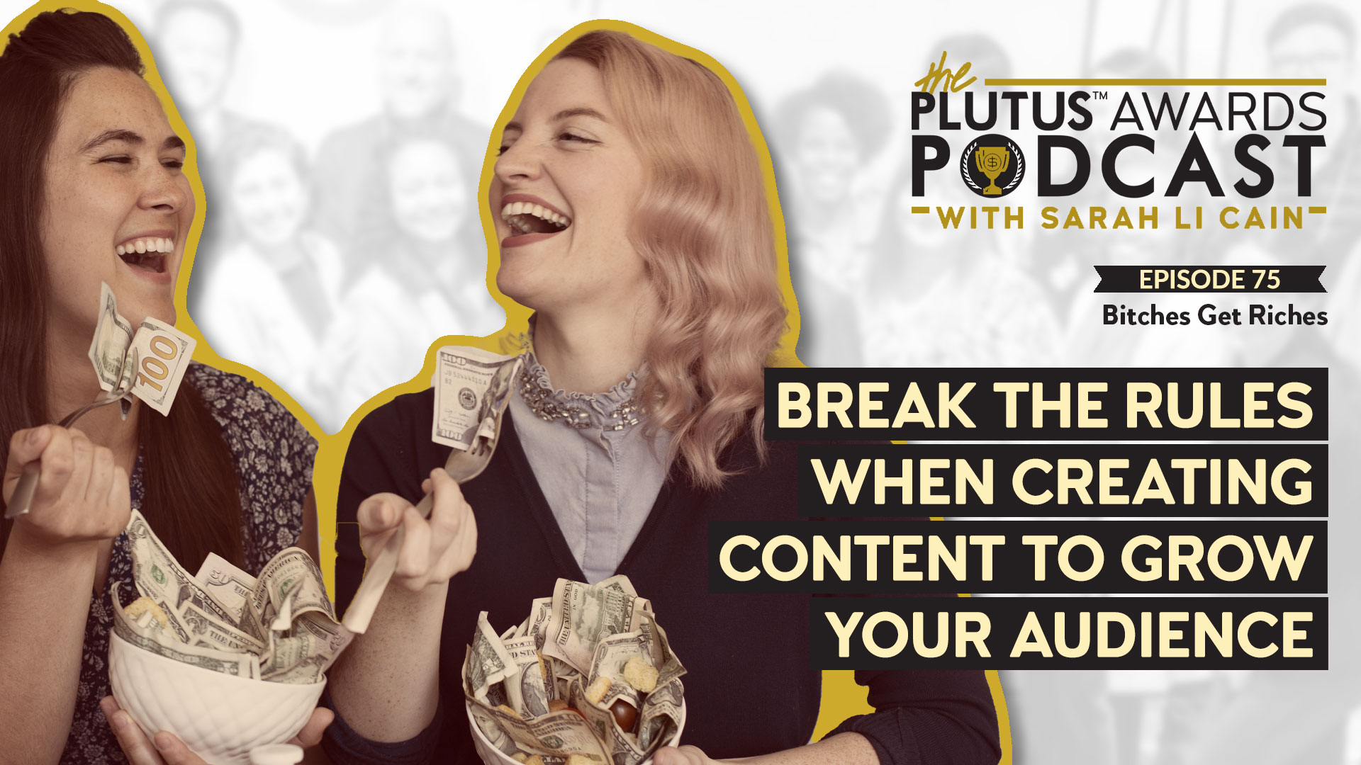 Plutus Awards Podcast - Bitches Get Riches Featured Image